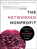 The Networked Nonprofit: Connecting with Social Media to Drive Change Front Cover
