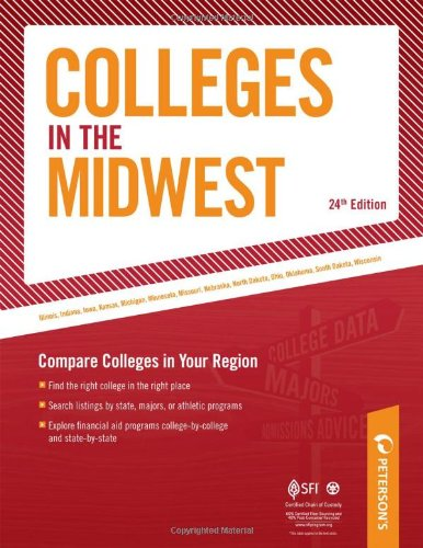 Colleges in the Midwest: Compare Colleges in Your Region (Peterson's Colleges in the Midwest)