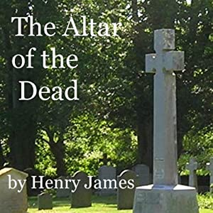 The Altar of the Dead | [Henry James]