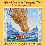 Breakfast on a Dragon's Tail and Other Book Bites (1554551935) by Springett, Martin