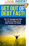 Get Out Of Debt Fast! - The 101 Manag...