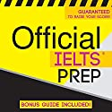 Official IELTS Prep Audiobook by  Official Test Prep Content Team Narrated by Frank Monroe, Danielle Fornes