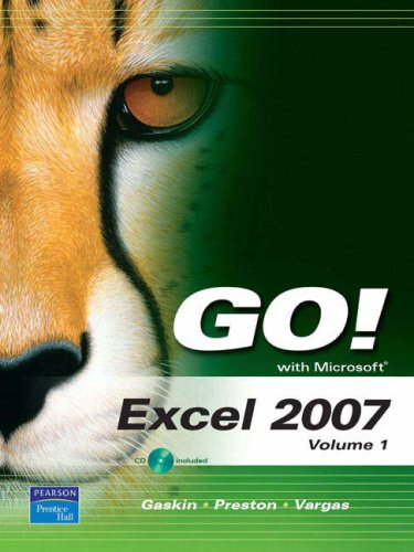 GO! with Microsoft Excel 2007, Volume 1: v. 1 (Go Series)