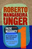 img - for False Necessity: Anti-Necessitarian Social Theory in the Service of Radical Democracy, Revised Edition (Politics, Volume 1) book / textbook / text book