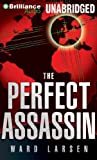 The Perfect Assassin: A Novel