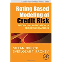 Rating Based Modeling of Credit Risk: Theory and Application of Migration Matrices (Academic Press Advanced Finance)