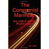 The Communist Manifesto (the original definitive English edition) ~ Friedrich Engels