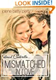Mismatched in Love: Almost Cinderella (Almost a Fairytale Book 1)
