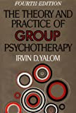 The Theory and Practice of Group Psychotherapy: Fourth Edition