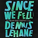 Since We Fell: A Novel Audiobook by Dennis Lehane Narrated by Julia Whelan
