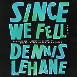 Since We Fell: A Novel | Dennis Lehane