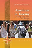 img - for Americans in Tuscany: Charity, Compassion, and Belonging (New Directions in Anthropology) book / textbook / text book