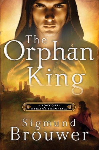 The Orphan King: Book 1 in the Merlin's Immortals series, Brouwer, Sigmund