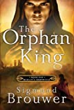 The Orphan King: Book 1 in the Merlins Immortals series