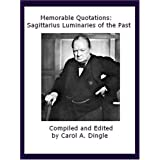 Memorable Quotations: Sagittarius Luminaries of the Past ~ Carol A. Dingle