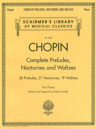 Complete Preludes, Nocturnes & Waltzes: 26 Preludes, 21 Nocturnes, 19 Waltzes for Piano (Schirmer's Library of Musical Classics) (Chopin Preludes compare prices)