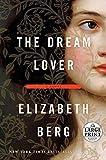 The Dream Lover (Berg, Elizabeth (Large Print))
