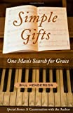 Simple Gifts: One Man's Search for Grace (0743284747) by Henderson, Bill