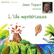 L'île mystérieuse | Livre audio Auteur(s) : Jules Verne Narrateur(s) : Jean Topart