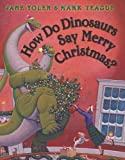 img - for How Do Dinosaurs Say Merry Christmas? by Jane Hyatt Yolen (Sep 1 2012) book / textbook / text book