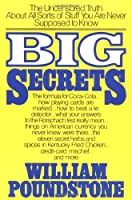 Big Secrets: The Uncensored Truth about All Sorts of Stuff ...