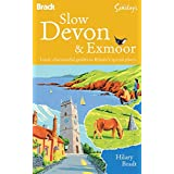 Slow Devon & Exmoor: Local, characterful guides to Britain's special places (Bradt Travel Guides (Slow Travel))by Hilary Bradt