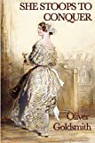 Oliver Goldsmith She Stoops to Conquer