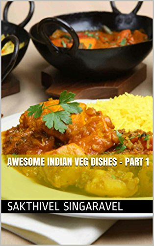 Awesome Indian Veg Dishes - Part 1 by Sakthivel Singaravel
