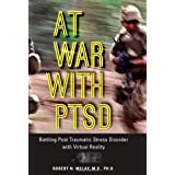 At War with PTSD: Battling Post Traumatic Stress Disorder with Virtual Reality ~ Robert N. McLay