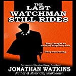 The Last Watchman Still Rides | Jonathan Watkins
