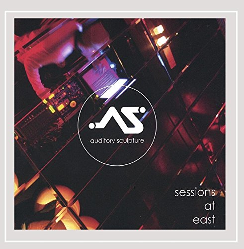 CD : AUDITORY SCULPTURE - Sessions At East