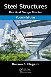 img - for Steel Structures: Practical Design Studies, Fourth Edition book / textbook / text book
