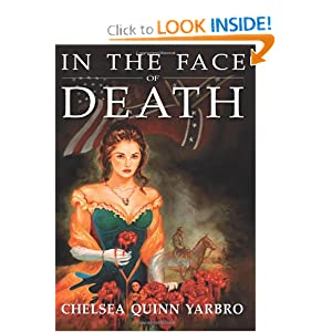 In the Face of Death: An Historical Horror Novel (Count Saint-Germain series) by Chelsea Quinn Yarbro