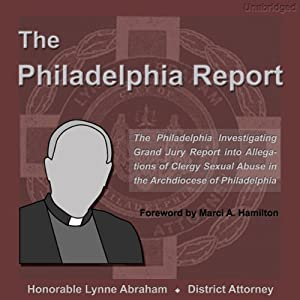 The Philadelphia Report | [Lynne Abraham, Marci A. Hamilton (foreword)]