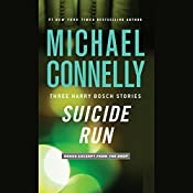 Suicide Run: Three Harry Bosch Stories | Michael Connelly