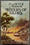 Rivers of Glory (0091174708) by F. van Wyck Mason