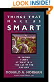 Things That Make Us Smart: Defending Human Attributes In The Age Of The Machine (William Patrick Book)