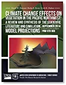 Climate Change Effects on Vegetation in the Pacific Northwest: A Review and Synthesis of the Scientifi c Literature and Simulation Model Projections