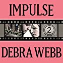 Impulse: Faces of Evil Series, Book 2 (       UNABRIDGED) by Debra Webb Narrated by Carol Schneider