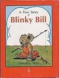 A Tiny Story of Blinky Bill (A Tiny Story of) (0207174687) by Wall, Dorothy