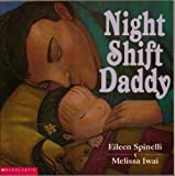 Night Shift Daddy (0439221382) by Eileen Spinelli