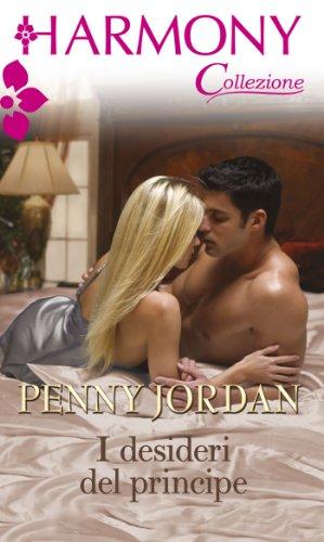 Penny Jordan - I desideri del principe
