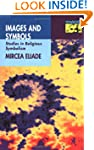 Images and Symbols: Studies in Religi...