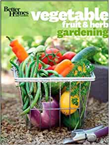 Better Homes And Gardens Vegetable Fruit Herb Gardening