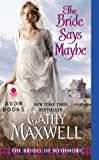 img - for The Bride Says Maybe: The Brides of Wishmore book / textbook / text book