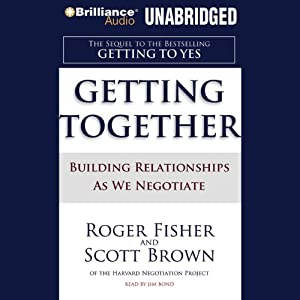Getting Together: Building Relationships As We Negotiate | [Roger Fisher, Scott Brown]