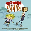 Bink & Gollie (       UNABRIDGED) by Kate DiCamillo, Alison McGhee Narrated by Kate Micucci, Riki Lindhome