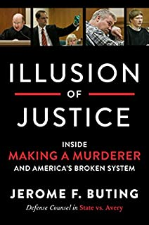 Book Cover: Illusion of Justice: Inside Making a Murderer and America's Broken System