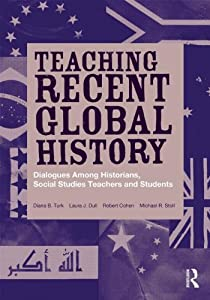 Teaching Recent Global History: Dialogues Among Historians, Social Studies Teachers and Students