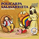 Policarpa Salavarrieta: Una Historia Contada (Texto Completo) [Policarpa Salavarrieta ] Audiobook by Victor Munoz Valencia Narrated by  uncredited